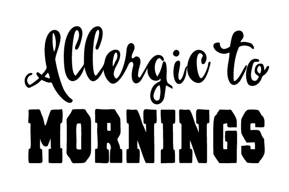 Download Free Allergic To Mornings Svg Cut File By Creative Fabrica Crafts Creative Fabrica SVG Cut Files