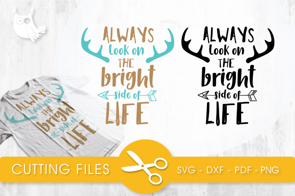 Download Free Always Look On The Bright Side Of Life Graphic By for Cricut Explore, Silhouette and other cutting machines.