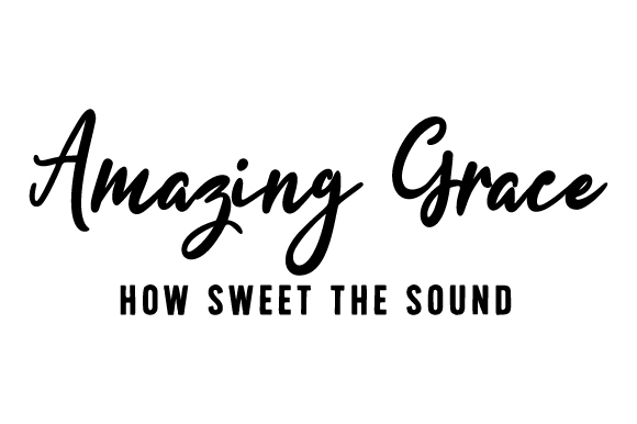 Download Free Amazing Grace How Sweet The Sound Svg Cut File By Creative Fabrica Crafts Creative Fabrica for Cricut Explore, Silhouette and other cutting machines.