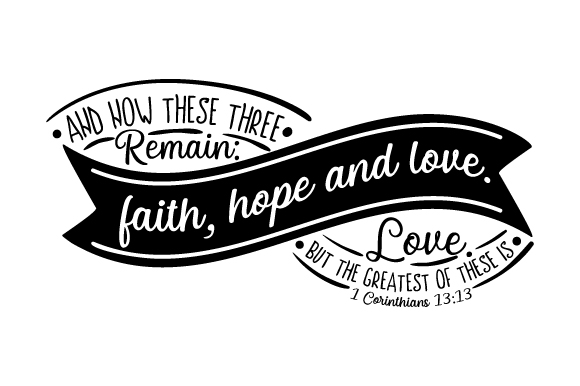 And Now These Three Remain: Faith, Hope and Love. Religious Craft Cut File By Creative Fabrica Crafts