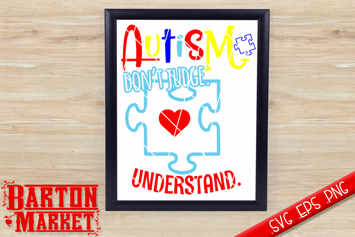 Autism Don't Judge, Understand SVG / EPS / PNG Graphic By Barton Market