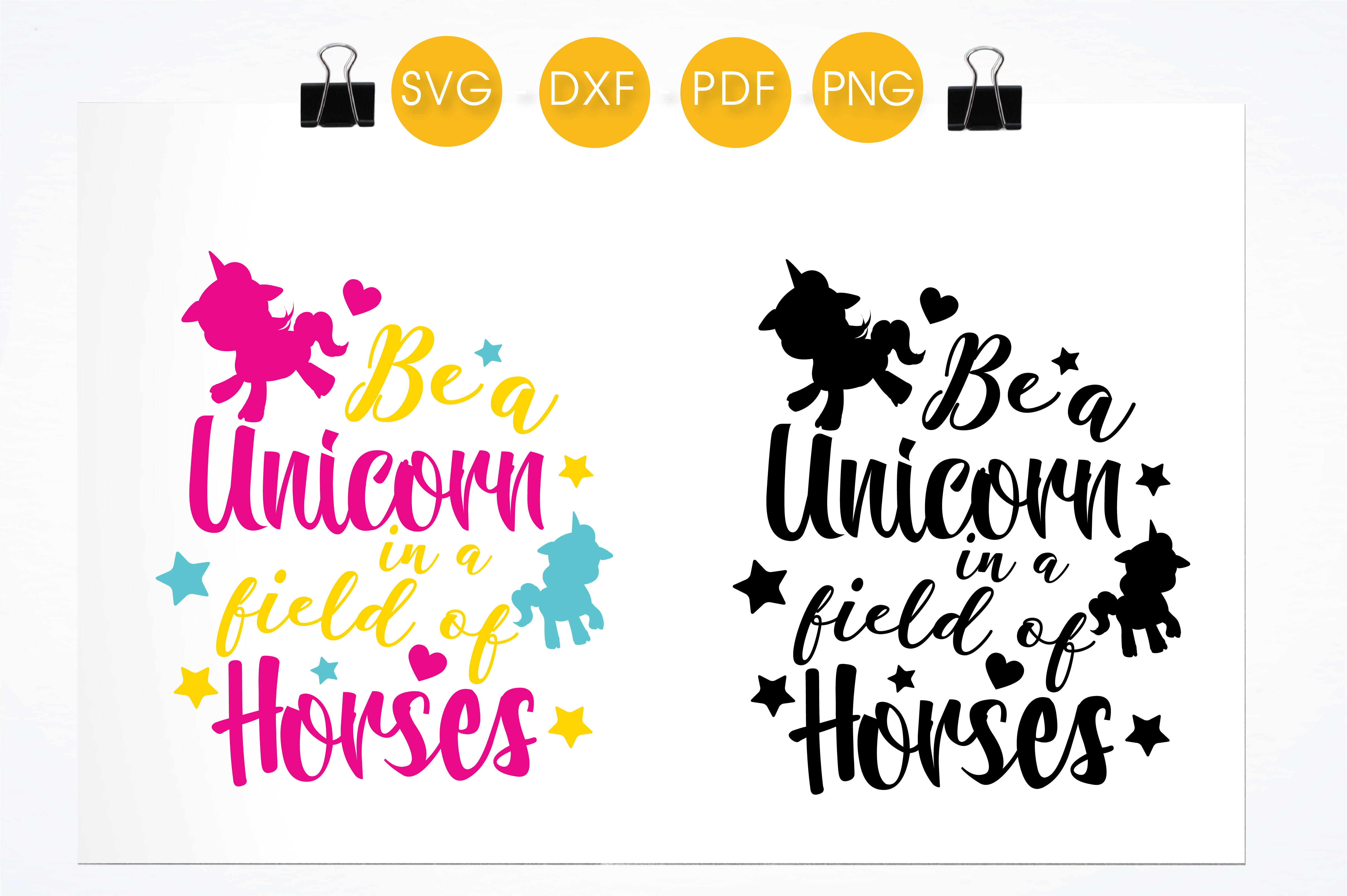 Download Free Be A Unicorn In A Field Of Horses Graphic By Prettycuttables for Cricut Explore, Silhouette and other cutting machines.