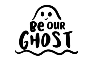 Be Our Ghost Halloween Craft Cut File By Creative Fabrica Crafts