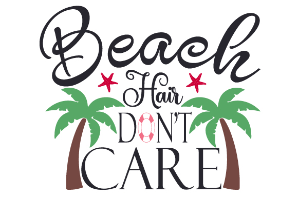 Download Free Beach Hair Don T Care Svg Cut File By Creative Fabrica Crafts for Cricut Explore, Silhouette and other cutting machines.