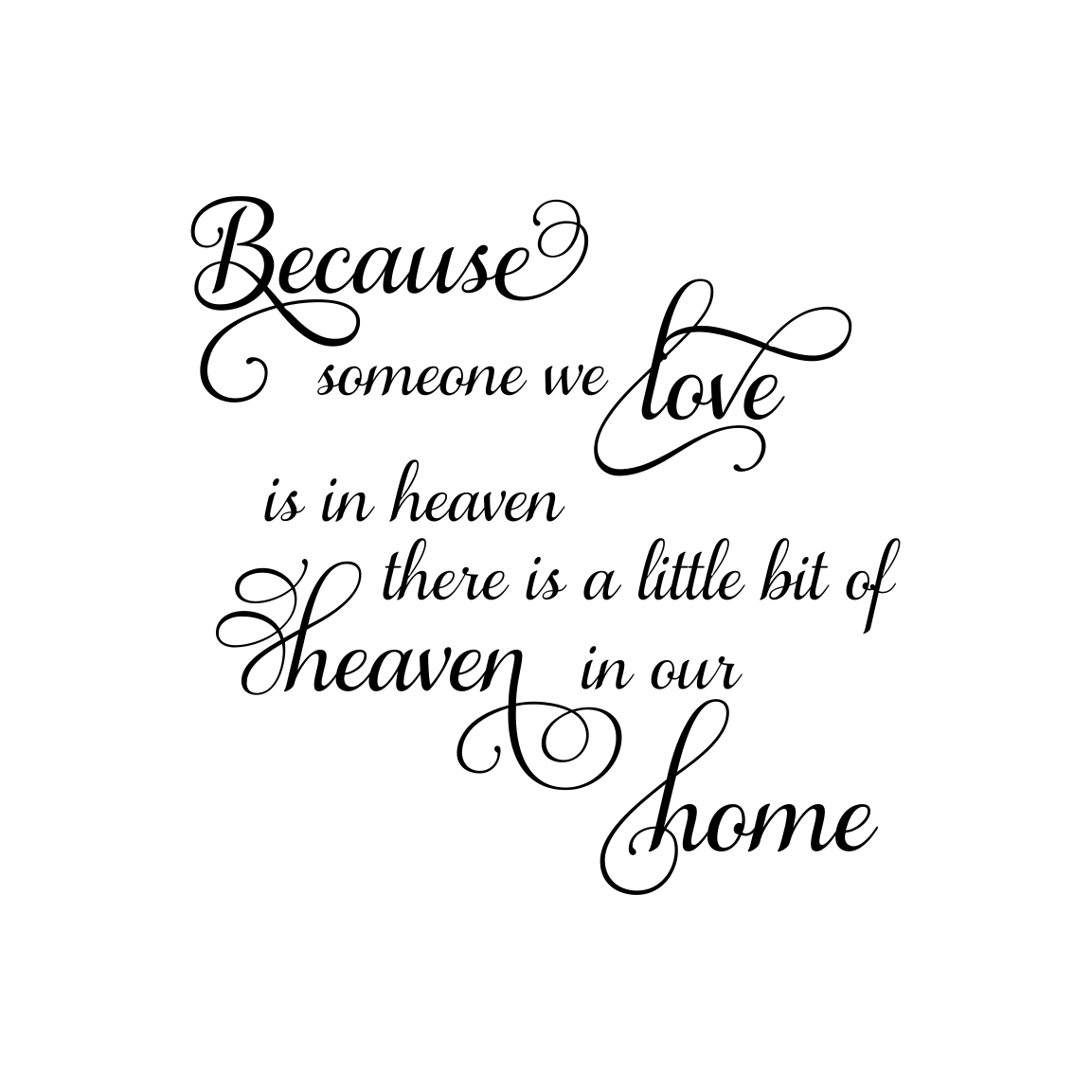 Download Because someone we love is in heaven Graphic by ...