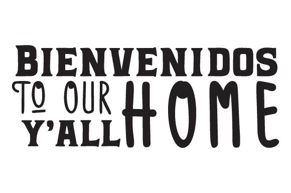 Bienvenidos to Our Home, Y'all Craft Design By Creative Fabrica Crafts Image 1