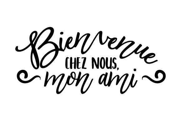 Download Free Bienvenue Chez Nous Mon Ami Svg Cut File By Creative Fabrica for Cricut Explore, Silhouette and other cutting machines.