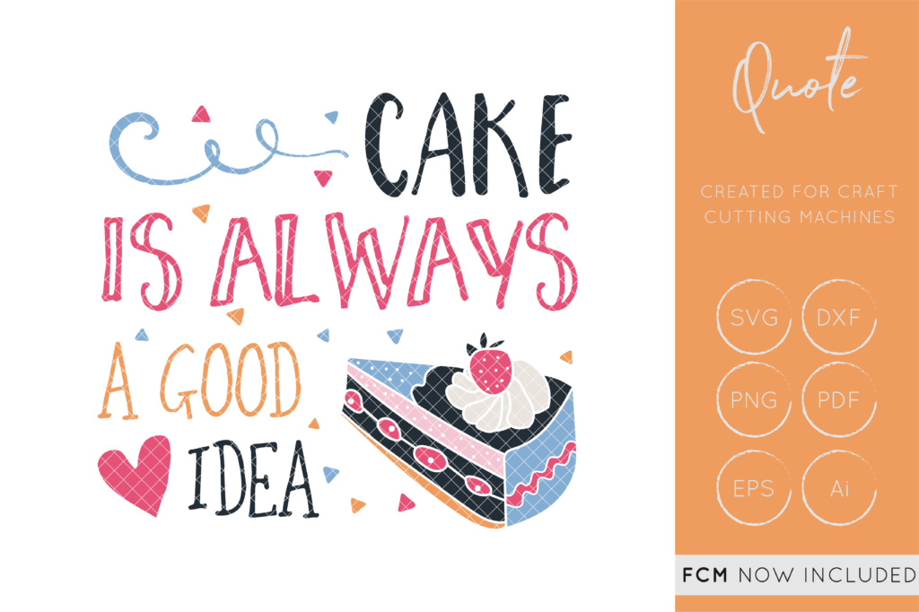 Download Free Cake Is Always A Good Idea Graphic By Illuztrate Creative Fabrica for Cricut Explore, Silhouette and other cutting machines.