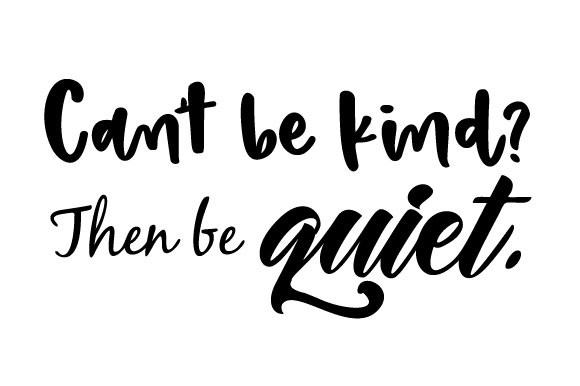 Can't Be Kind? then Be Quiet. Schlafzimmer Plotterdatei von Creative Fabrica Crafts