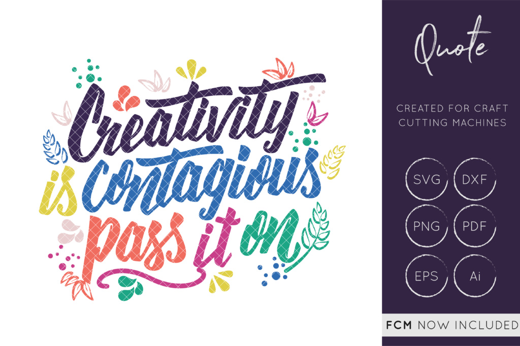 Download Free Creativity Is Contagious Pass It One Svg Cut File Dxf Quote for Cricut Explore, Silhouette and other cutting machines.