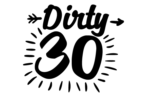 Download Free Dirty 30 Svg Cut File By Creative Fabrica Crafts Creative Fabrica for Cricut Explore, Silhouette and other cutting machines.