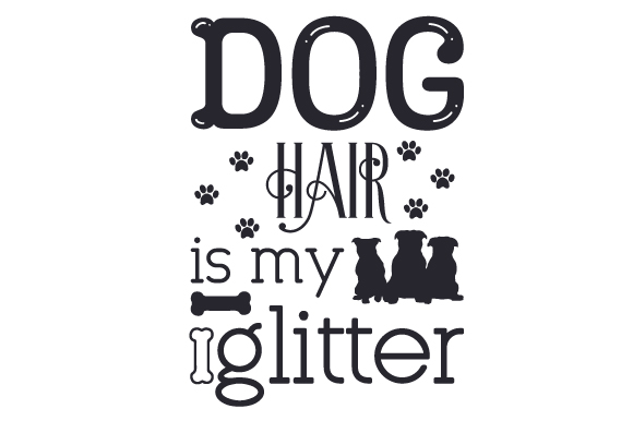 Download Free Dog Hair Is My Glitter Svg Cut File By Creative Fabrica Crafts SVG Cut Files