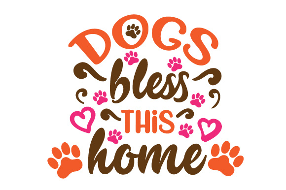 Dogs Bless This Home Home Craft Cut File By Creative Fabrica Crafts