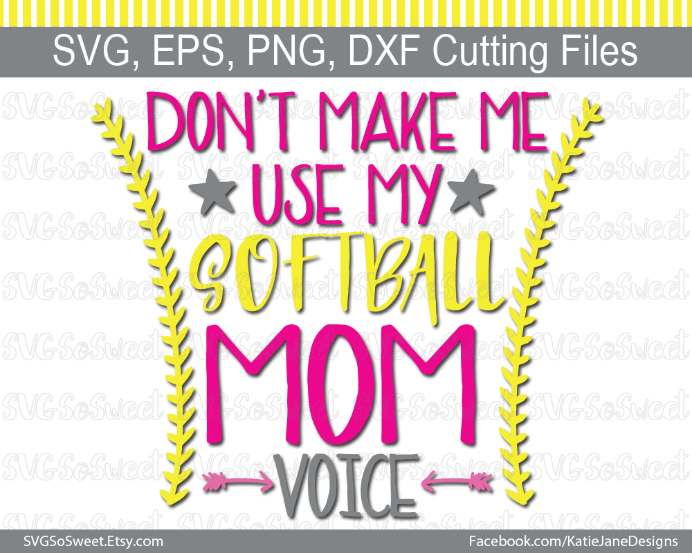 Don't Make Me Use My Softball Mom Voice SVG Graphic Crafts By Southern Belle Graphics