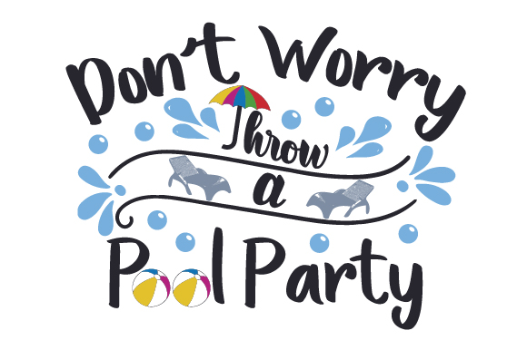Don't Worry, Throw a Pool Party Summer Craft Cut File By Creative Fabrica Crafts