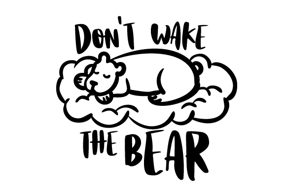 Download Free Don T Wake The Bear Svg Cut File By Creative Fabrica Crafts for Cricut Explore, Silhouette and other cutting machines.