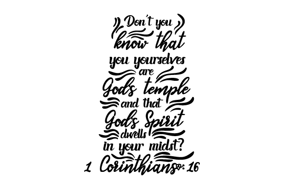 Download Free Don T You Know That You Yourselves Are God S Temple And That God S for Cricut Explore, Silhouette and other cutting machines.