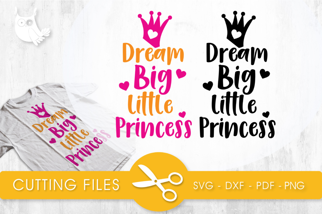 Download Free Dream Big Little Princess Graphic By Prettycuttables Creative for Cricut Explore, Silhouette and other cutting machines.