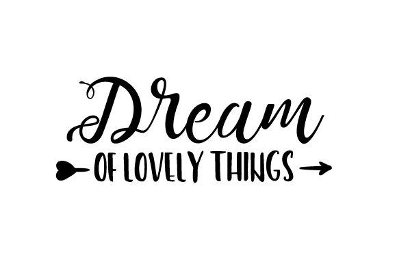Download Free Dream Of Lovely Things Svg Cut File By Creative Fabrica Crafts for Cricut Explore, Silhouette and other cutting machines.