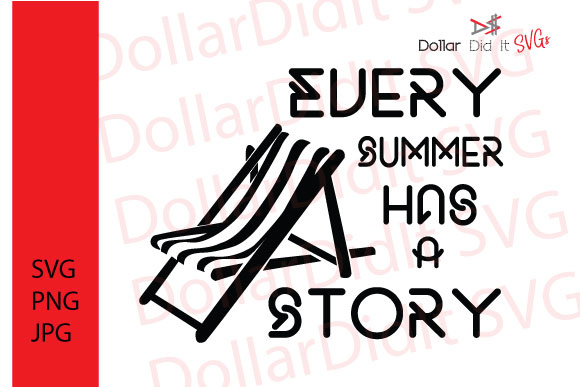 Every Summer Has A Story Svg File Graphic By Dollar Did It