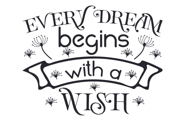 Download Free Every Dream Begins With A Wish Svg Cut File By Creative Fabrica for Cricut Explore, Silhouette and other cutting machines.