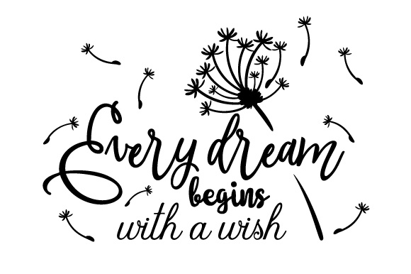 Every Dream Begins with a Wish Quotes Craft Cut File By Creative Fabrica Crafts