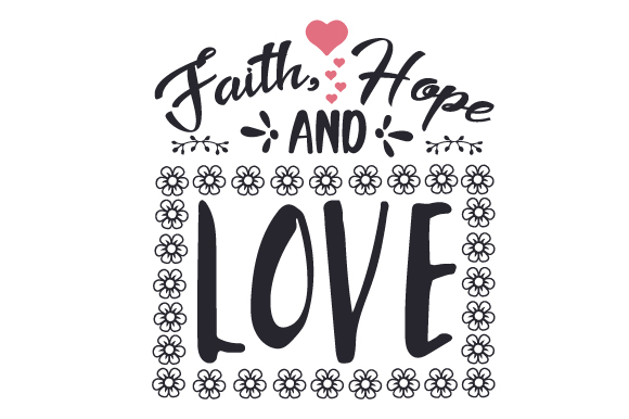 Download Free Faith Hope And Love Svg Cut File By Creative Fabrica Crafts for Cricut Explore, Silhouette and other cutting machines.