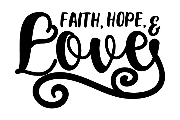 Download Faith, Hope, and Love SVG Cut file by Creative Fabrica ...
