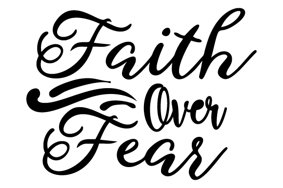 Faith over Fear Religious Craft Cut File By Creative Fabrica Crafts
