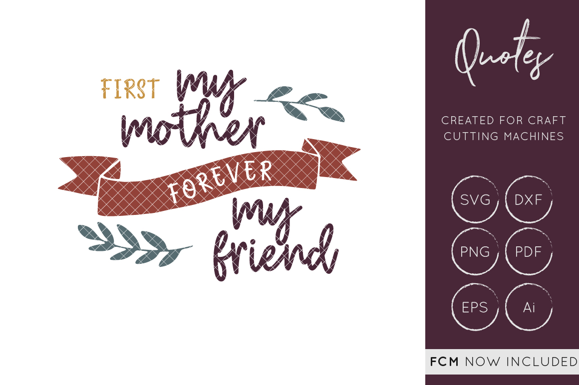 Download Free First My Mother Forever My Friend Svg Cut File Dxf Fcm Svg for Cricut Explore, Silhouette and other cutting machines.