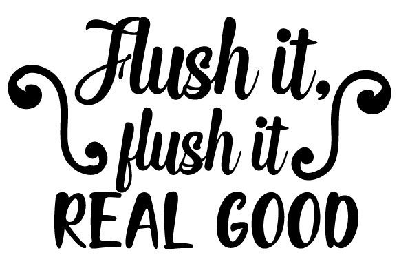Download Free Flush It Flush It Real Good Svg Cut File By Creative Fabrica for Cricut Explore, Silhouette and other cutting machines.