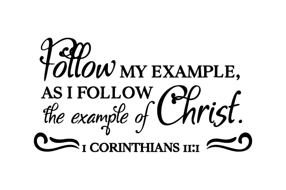 Download Free Follow My Example As I Follow The Example Of Christ 1 for Cricut Explore, Silhouette and other cutting machines.