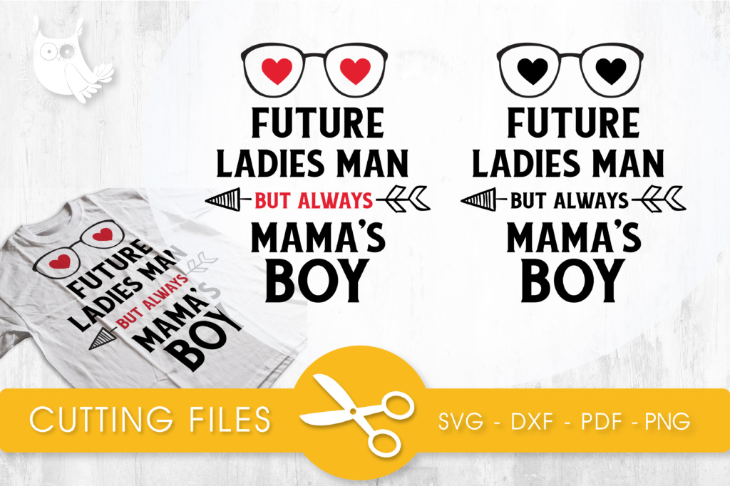 Download Free Future Ladies Man But Always Mama S Boy Graphic By for Cricut Explore, Silhouette and other cutting machines.