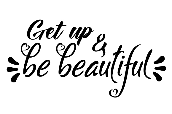 Get Up and Be Beautiful Bedroom Craft Cut File By Creative Fabrica Crafts