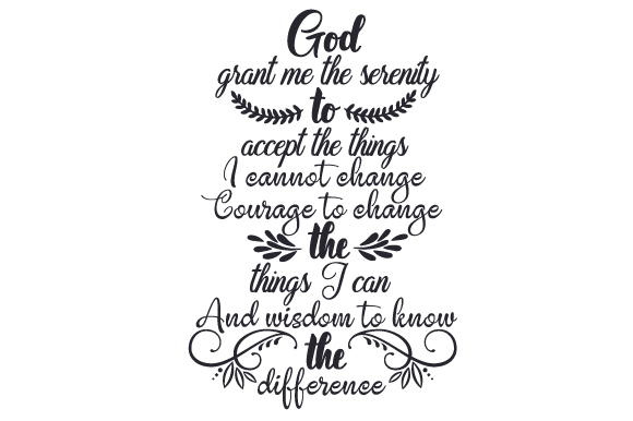 God, Grant Me the Serenity to Accept the Things I Cannot Change Religious Craft Cut File By Creative Fabrica Crafts