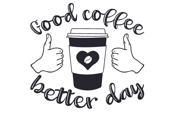 Download Free Good Coffee Better Day Svg Cut File By Creative Fabrica Crafts for Cricut Explore, Silhouette and other cutting machines.