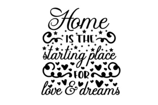 Home is the Starting Place for Love & Dreams Home Craft Cut File By Creative Fabrica Crafts
