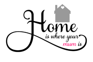 Download Free Home Is Where Mum Is 2 Graphic By Ellesbellescraft Creative for Cricut Explore, Silhouette and other cutting machines.