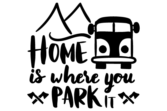 Download Free Home Is Where You Park It Svg Cut File By Creative Fabrica Crafts Creative Fabrica SVG Cut Files