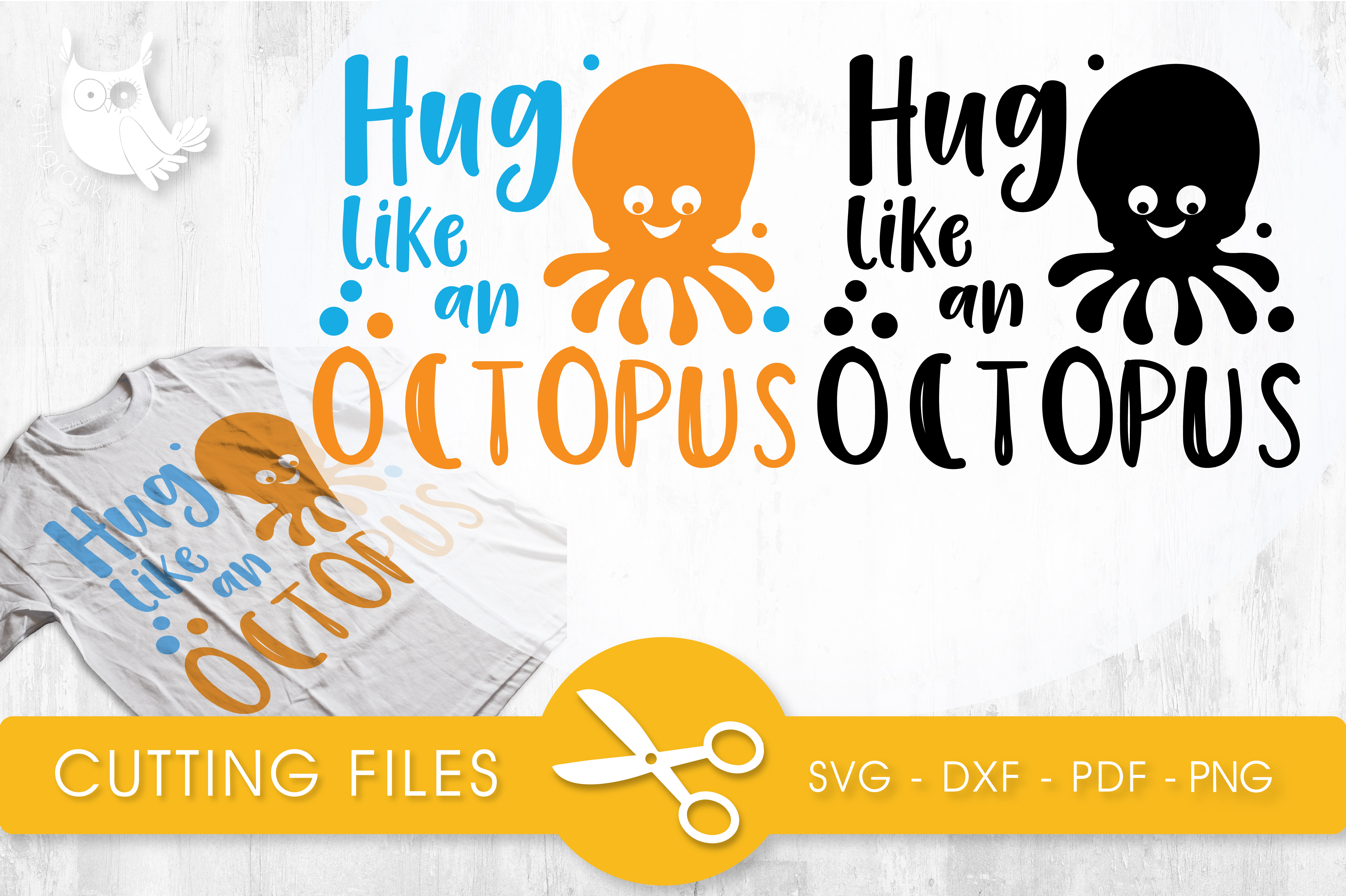 Hug Like an Octopus Graphic Crafts By PrettyCuttables