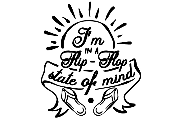 Download Free I M In A Flip Flop State Of Mind Svg Cut File By Creative for Cricut Explore, Silhouette and other cutting machines.