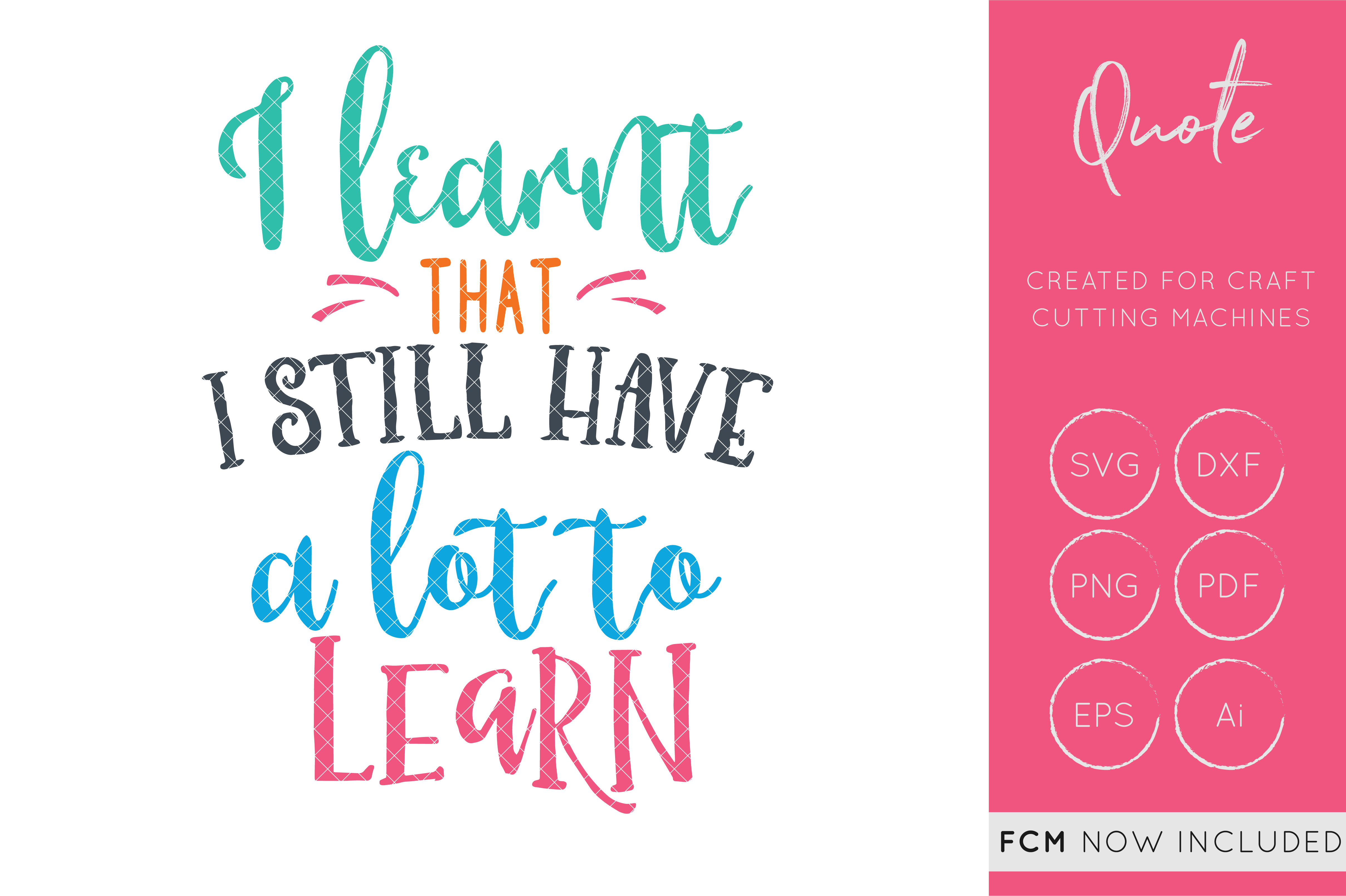 Download Free I Learnt I Have A Lot To Learn Cut File Graphic By Illuztrate for Cricut Explore, Silhouette and other cutting machines.