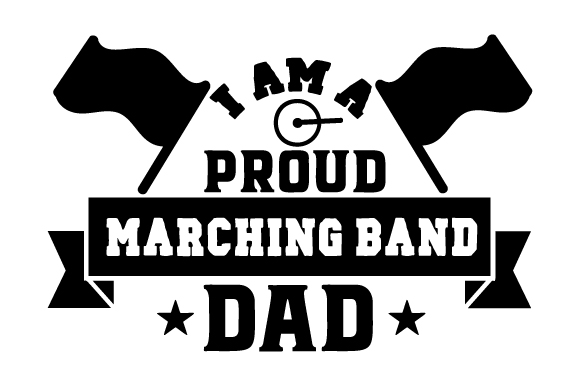 I Am a Proud Marching Band Dad SVG Craft Design By Creative Fabrica Crafts