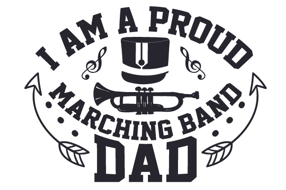 I Am A Proud Marching Band Dad Svg Cut File By Creative Fabrica