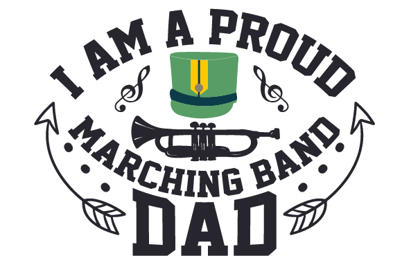 I Am a Proud Marching Band Dad Craft Design By Creative Fabrica Crafts