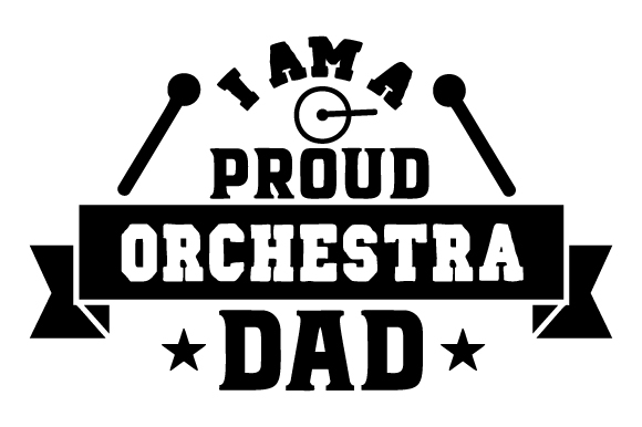 I Am a Proud Orchestra Dad Craft Design By Creative Fabrica Crafts