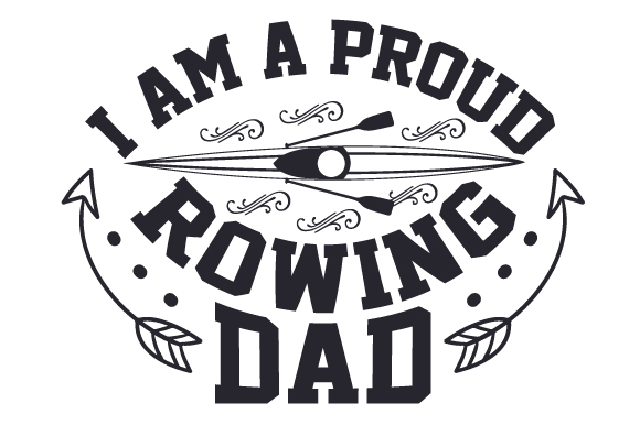 Download Free I Am A Proud Rowing Dad Svg Cut File By Creative Fabrica Crafts for Cricut Explore, Silhouette and other cutting machines.