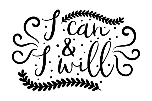 I Can & I Will Motivational Craft Cut File By Creative Fabrica Crafts
