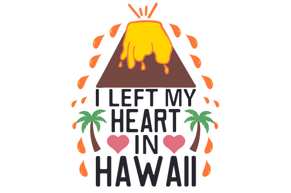I Left My Heart in Hawaii Craft Design By Creative Fabrica Crafts Image 1