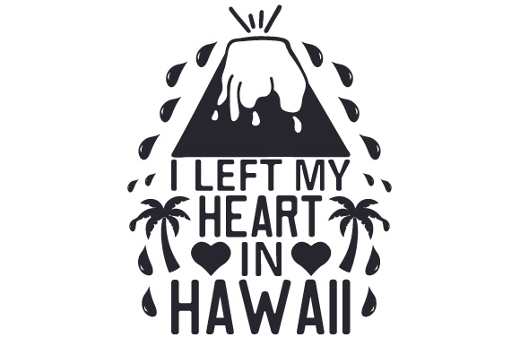 Download Free I Left My Heart In Hawaii Svg Cut File By Creative Fabrica Crafts Creative Fabrica for Cricut Explore, Silhouette and other cutting machines.